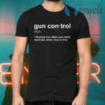 Gun control buying one when you really want two three four or five T-Shirts