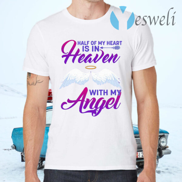 Half Of My Heart Is In Heaven T-Shirts