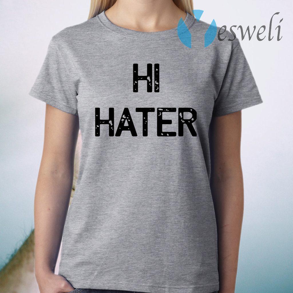 Hi Hater T-Shirt