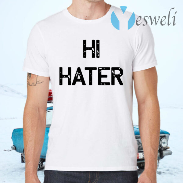 Hi Hater T-Shirts