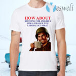 How About Rooting For America T-Shirts