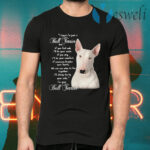 I Know I'm Just A Bull Terrier But If You Feel Sad T-Shirts