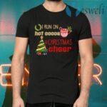I Run on Hot Cocoa and Christmas Cheer T-Shirts