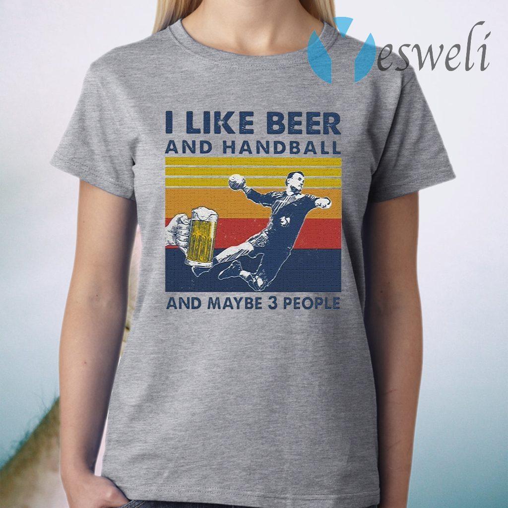 I like Beer and Handball and maybe 3 people vintage T-Shirt