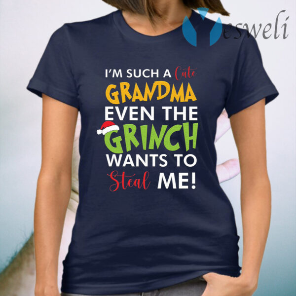 I'm such a cute grandma even the grinch wants to steal me Christmas T-Shirt