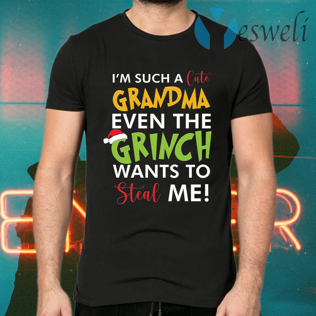 I'm such a cute grandma even the grinch wants to steal me Christmas T-Shirts