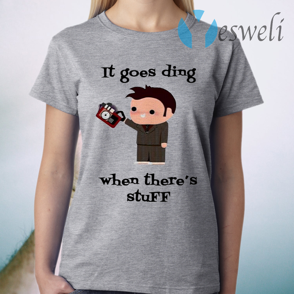 It Goes Ding When Theres Stuff T-Shirt
