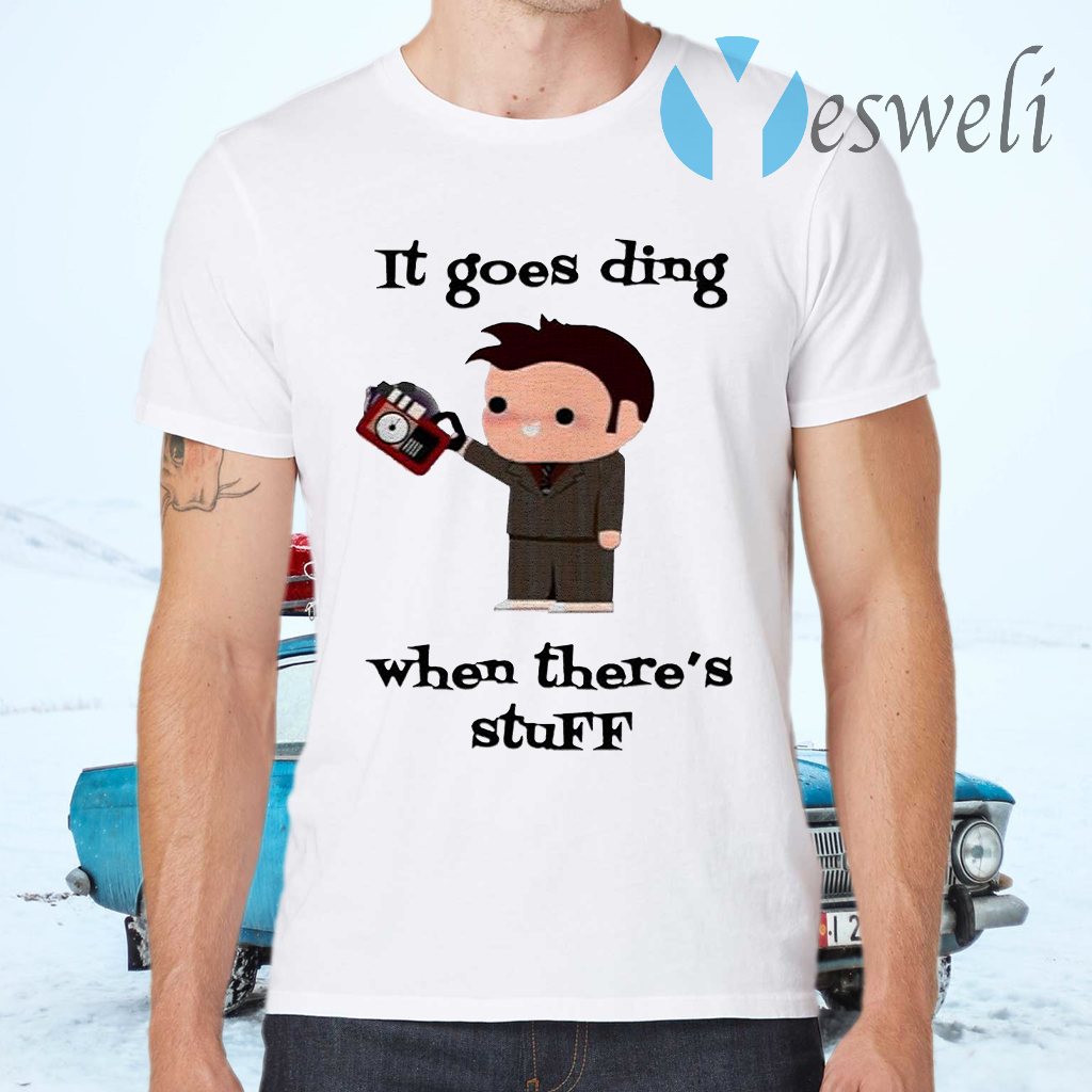 It Goes Ding When Theres Stuff T-Shirts