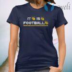 It is football T-Shirt