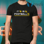 It is football T-Shirts