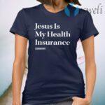 Jesus Is My Health Insurance T-Shirt