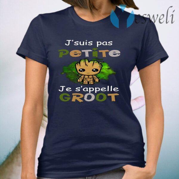 J'suis Pas Petite Je S'appelle Groot T-Shirt