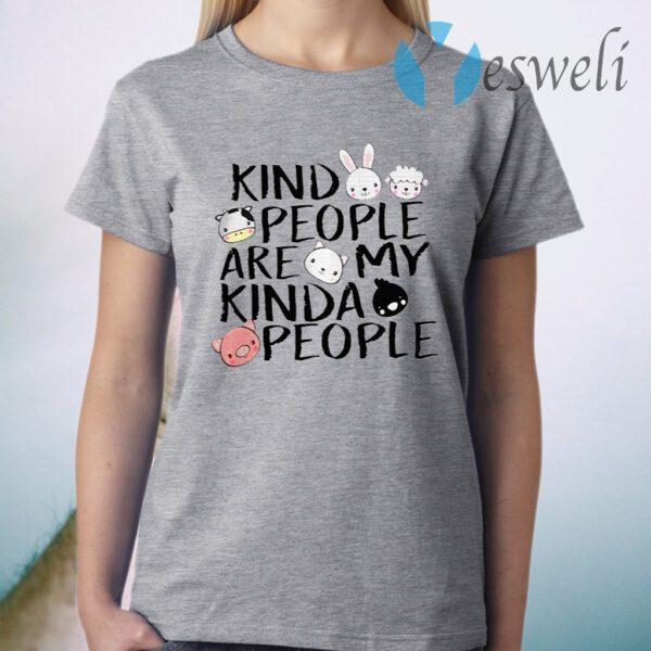 Kind People Are My Kinda People T-Shirt