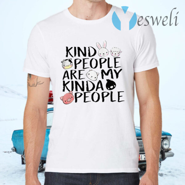 Kind People Are My Kinda People T-Shirts