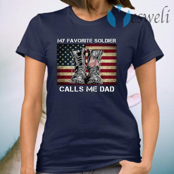 My favorite soldier calls Me dad American flag T-Shirt
