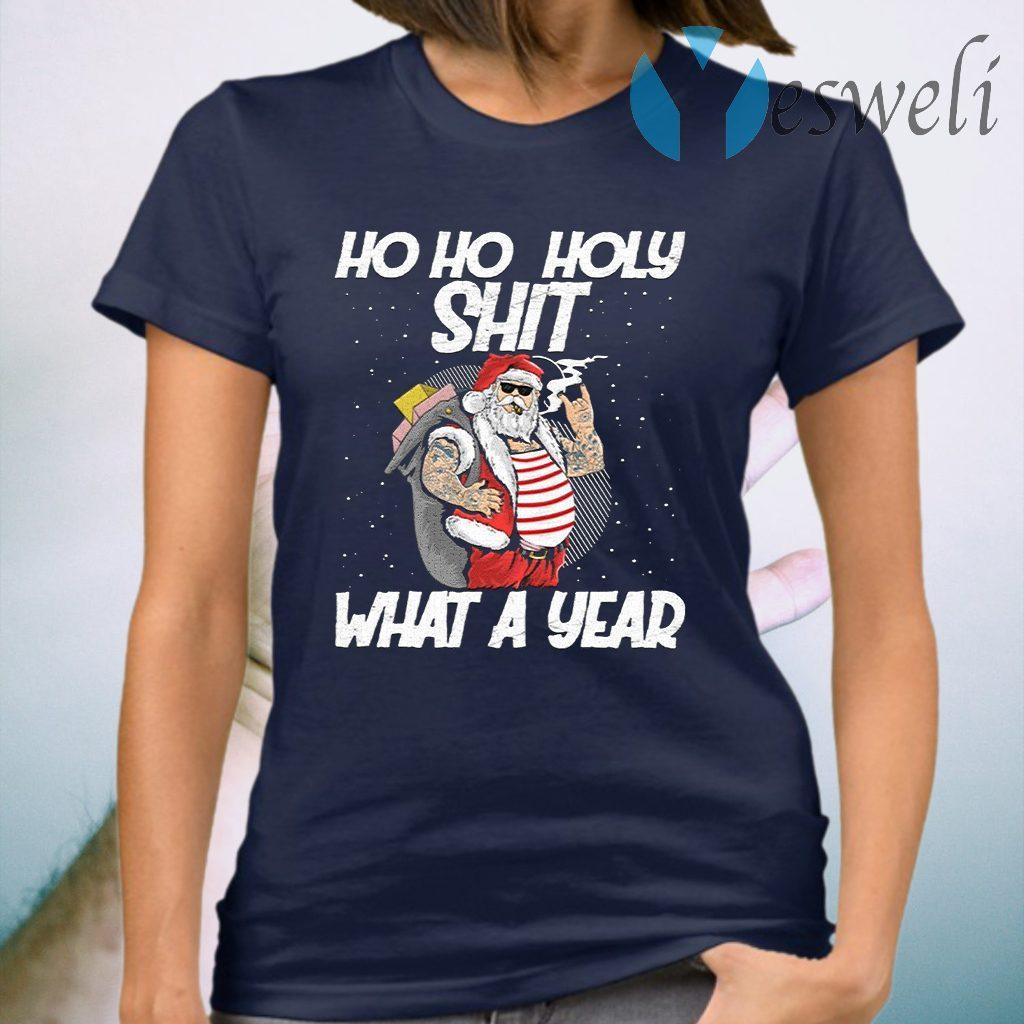 Santa Ho Ho Holy Shit What A Year T-Shirt