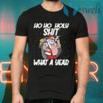 Santa Ho Ho Holy Shit What A Year T-Shirts
