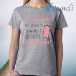 Screenshots Don't Phase Me I Know What I Said And I'll Say It Again T-Shirt