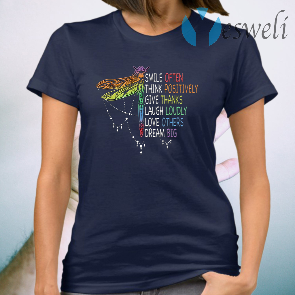 Smile Often Think Positively Give Thanks Laugh Loudly Love Other Dream Big T-Shirt