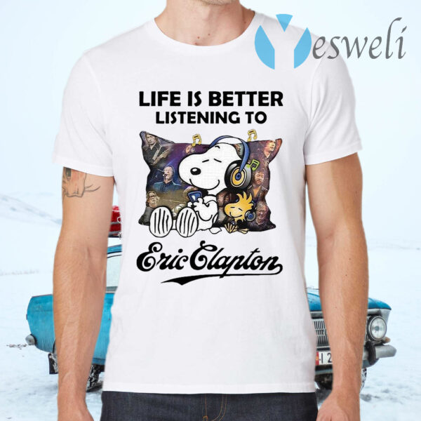 Snoopy Life Is Better Listening To Eric Clapton T-Shirts