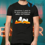 Sometimes I Need To Be Alone And Read My James Patterson Snoopy T-Shirts