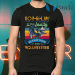 Son In Law You Volunteered T-Shirts