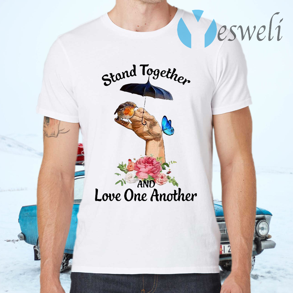 Stand Together And Love One Another T-Shirts