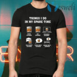 Things I Do In My Spare Time Drink Bourbon By Bourbon T-Shirts