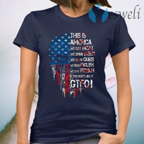 This Is America We Eat Meat We Drink Beer We Own Guns We Speak English Skull American Flag T-Shirt