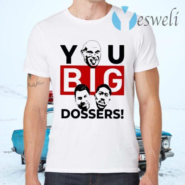 Tyson Fury You Big Dosser T-Shirts