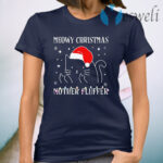 Womens Meowy Catmas Mother Fluffer Funny Cat Christmas Gift T-Shirt