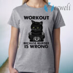 Workout Because Murder Is Wrong Black Cat Vintage T-Shirt