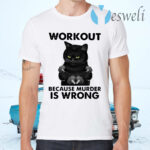 Workout Because Murder Is Wrong Black Cat Vintage T-Shirts