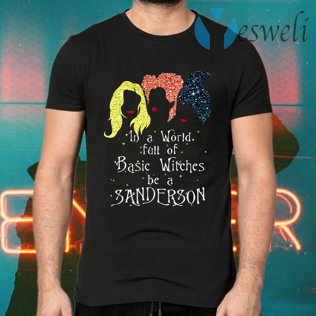 in A World Full of Basic Witches Be A Sanderson Hocus T-Shirts