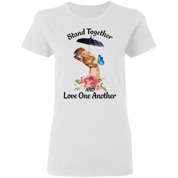 Stand Together And Love One Another T-Shirt