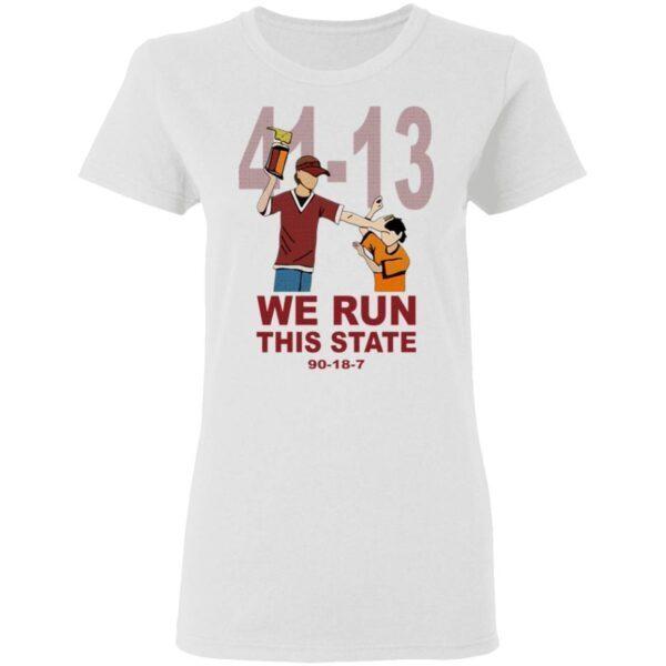 41 13 we run this state 90 18 7 T-Shirt