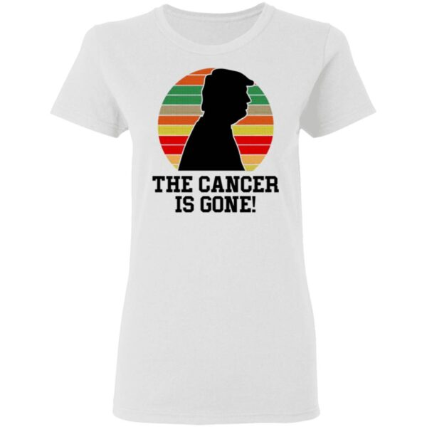 Trump The Cancer Is Gone T-Shirt