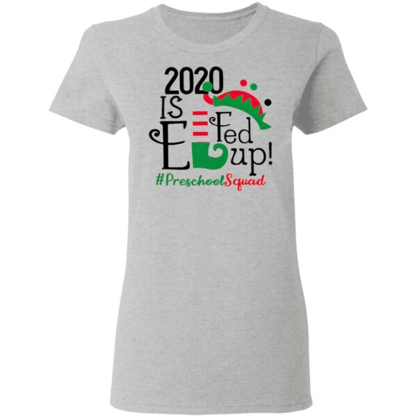 2020 Is Elf Up Preschool Squad Christmas T-Shirt