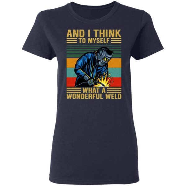 And I Think To Myself What A Wonderful Weld Vintage T-Shirt