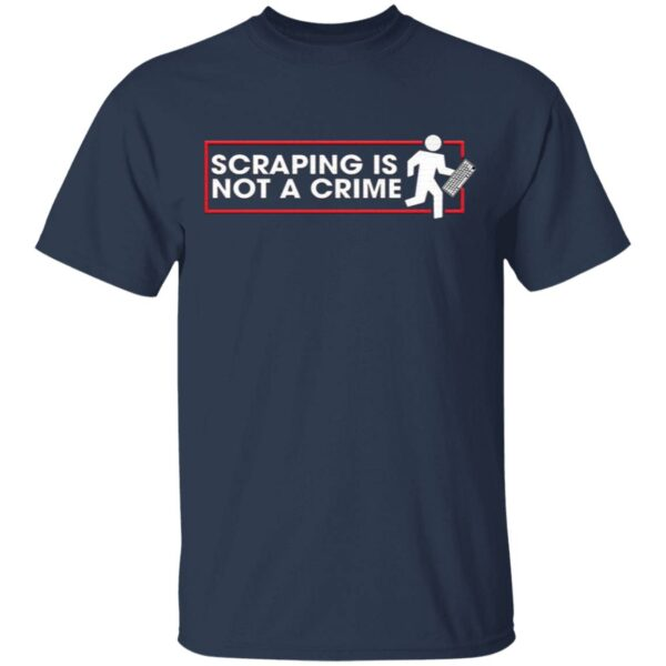 Scraping Is Not A Crime T-Shirt