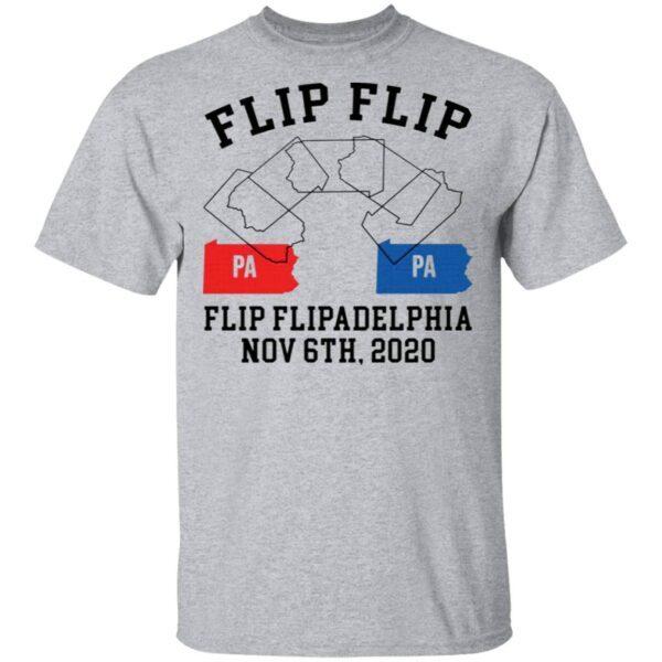 Flip Flip Flipadelphia Nov 6th 2020 pa pa T-Shirt