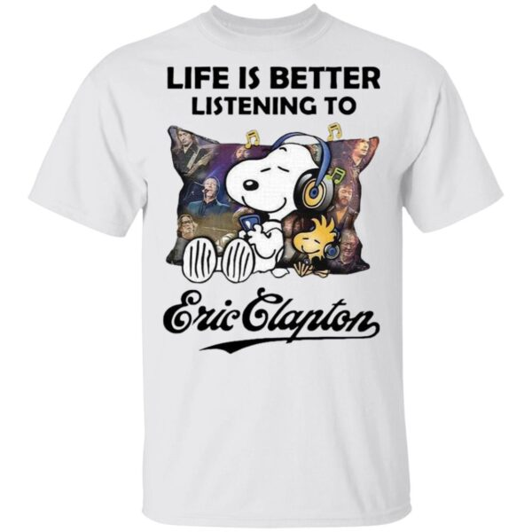 Snoopy Life Is Better Listening To Eric Clapton T-Shirt