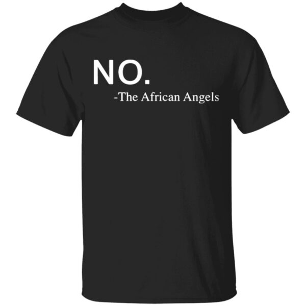 No The African Angels T-Shirt