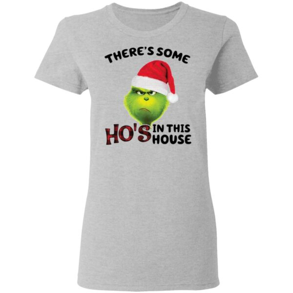 Grinch There's Some Ho's In This House Christmas T-Shirt