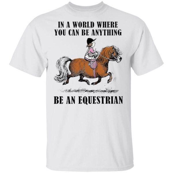 Be An Equestrian T-Shirt