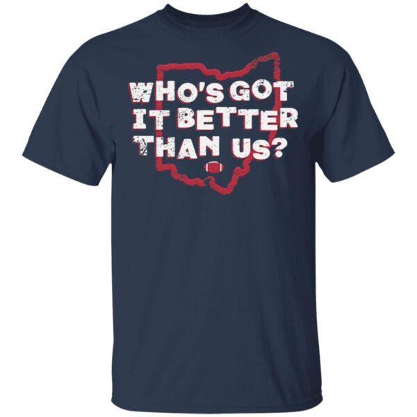 Whos got it better than us T-Shirt