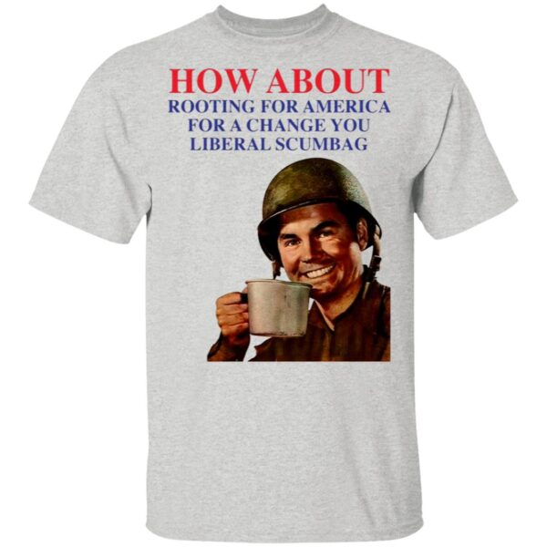 How About Rooting For America T-Shirt