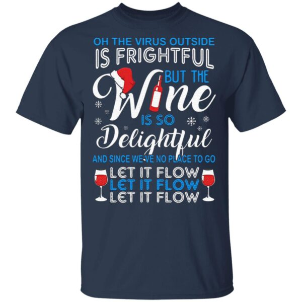 Is frightful but the Wine is so delightful let it flow Christmas T-Shirt