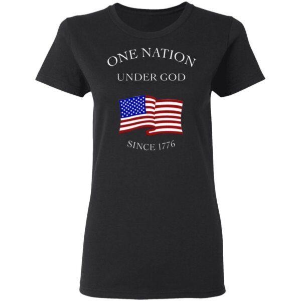 One Nation Under God Since 1776 T-Shirt