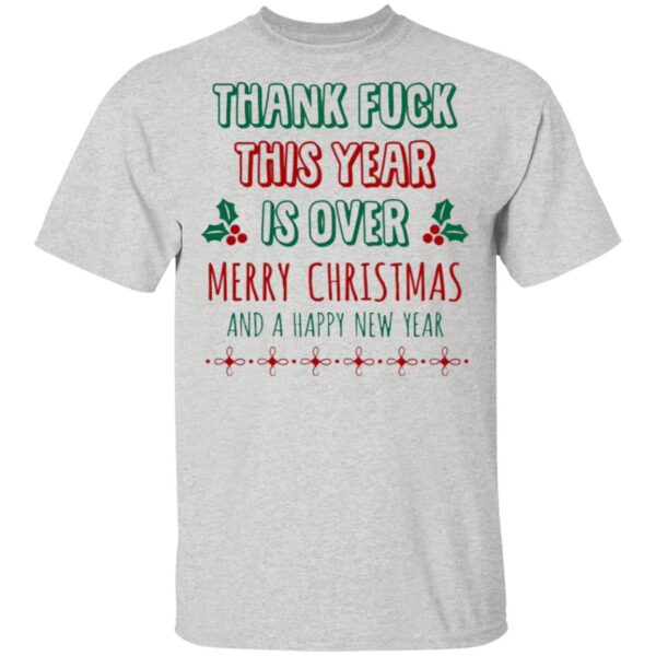 Pandemic Christmas 2020 Thanks Fuck This Year Is Over Merry Christmas And A Happy New Year T-Shirt